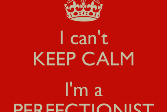 Are you a perfectionist?